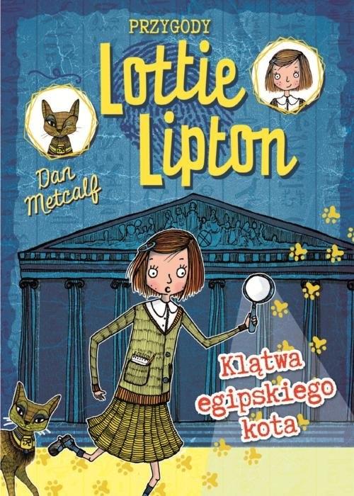 Przygody Lottie Lipton 1 Klątwa egipskiego kota Metcalf Dan