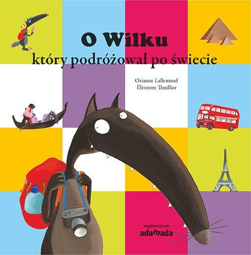 O Wilku, który podróżował po świecie (Uszkodzona okładka) Lallemand Orianne