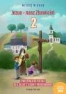 Jezus - nasz Zbawiciel Ćwiczenia do religii dla klasy 2 szkoły podstawowej