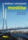 Budowa i utrzymanie mostów Madaj Arkadiusz, Wołowicki Witold