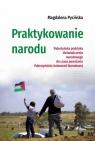 Praktykowanie narodu Palestyńska praktyka doświadczenia narodowego do Pycińska Magdalena