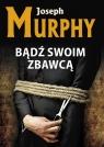 Bądź swoim zbawcą Murphy Joseph