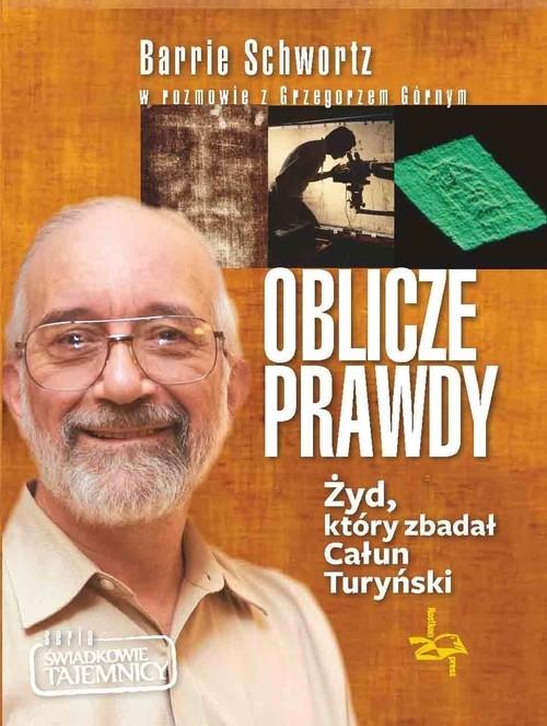 Oblicze Prawdy Górny Grzegorz, Schwortz Barrie