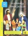 Kochamy Pana Jezusa. Klasa 2. Ćwiczenia dla klasy 2 szkoły podstawowej