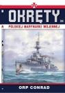 Okręty Polskiej Marynarki Wojennej Tom 32 ORP CONRAD Opracowanie zbiorowe