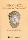 Dionizos Agathos Daimon Rybowska Joanna