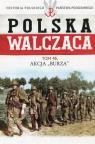 Polska Walcząca Tom 45 Akcja Burza Rutkowski Grzegorz, Żuczkowski Maciej