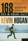 168-godzinny tydzień Żyj w pełni 24/7 Hogan Kevin