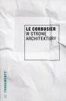 W stronę architektury Le Corbusier