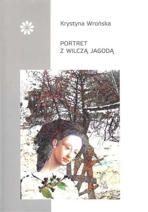 Portret z wilczą jagodą Wrońska Krystyna