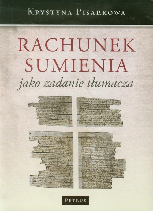 Rachunek sumienia jako zadanie tłumacza Pisarkowa Krystyna