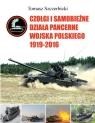 Czołgi i samobieżne działa pancerne Wojska Polskiego 1919-2016