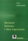 Bernard Bolzano i idea logicyzmu  Dadaczyński Jerzy