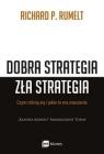 Dobra strategia zła strategia. Czym się różnią i jakie to ma Rumelt Richard P.