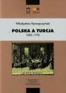 Polska a Turcja 1683-1792 Tom 1