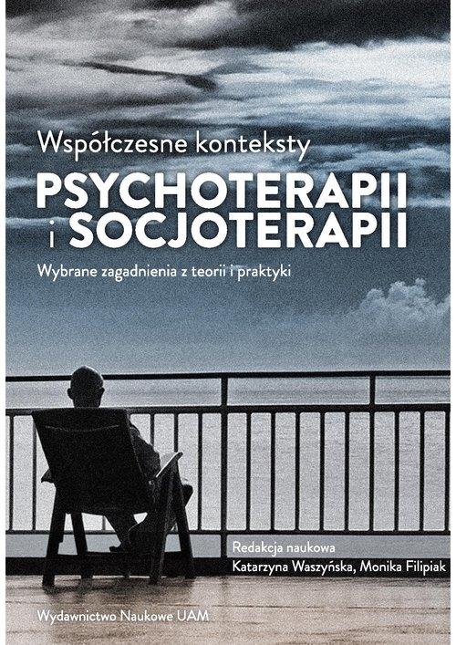 Współczesne konteksty psychoterapii i socjoterapii