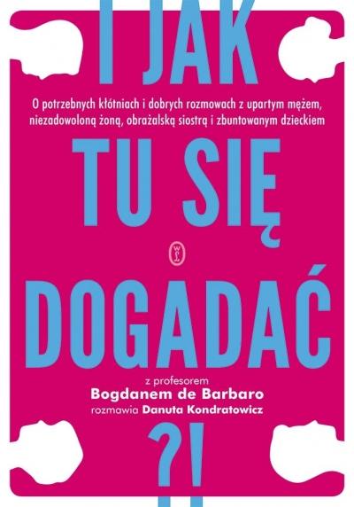 I jak tu się dogadać?! Prof. Bogdan de Barbaro, Danuta Kondratowicz