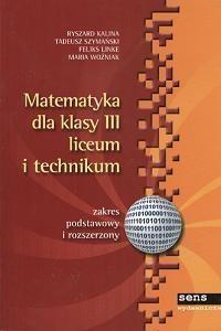 Matematyka LO KL 3 Podręcznik. Zakres podstawowy i rozszerzony Ryszard Kalina, Tadeusz Szymański, Feliks Linke, Maria Woźniak
