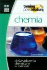 Chemia Trening przed maturą Doświadczenia chemiczne w zadaniach