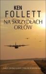 Na skrzydłach orłów  Follett Ken