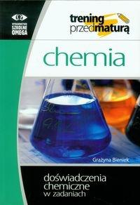 Chemia Trening przed maturą Doświadczenia chemiczne w zadaniach Bieniek Grażyna