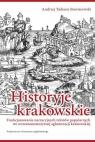 Historyje krakowskie Funkcjonowanie narracyjnych tekstów popularnych we Staniszewski Andrzej Tadeusz