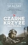 Czarne krzyże nad Polską Skalski Stanisław