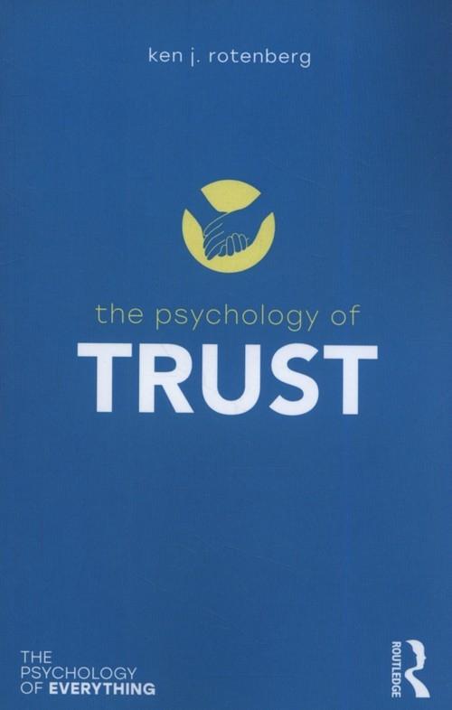 The Psychology of Trust Rotenberg Ken J.