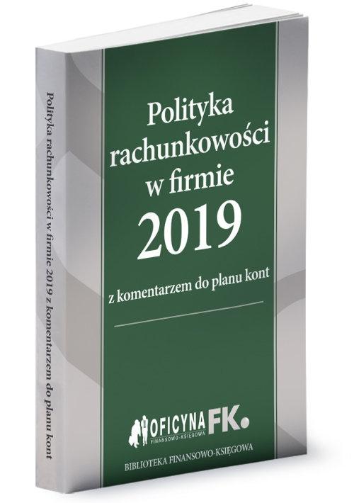 Polityka rachunkowości w firmie 2019 Trzpioła Katarzyna