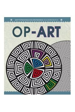 Antystresowa kolorowanka Część 8 Op-Art - książka