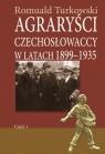Agraryści czechosłowaccy w latach 1899-1935 część 1 Turkowski Romuald