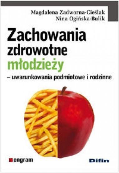 Zachowania zdrowotne młodzieży Zadworna-Cieślak Magdalena, Ogińska-Bulik Nina