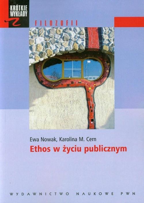 Ethos w życiu publicznym Nowak Ewa, Cern Karolina M.