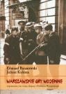 Warszawskie gry wojenne Wspomnienia z lat wojny, okupacji i Powstania Baranowski Edmund, Kulesza Juliusz