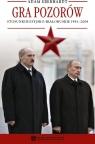 Gra pozorów Stosunki rosyjsko-białoruskie 1991 - 2008 Eberhardt Adam