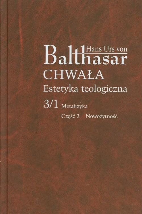 Chwała Estetyka teologiczna Balthasar Hans Urs von