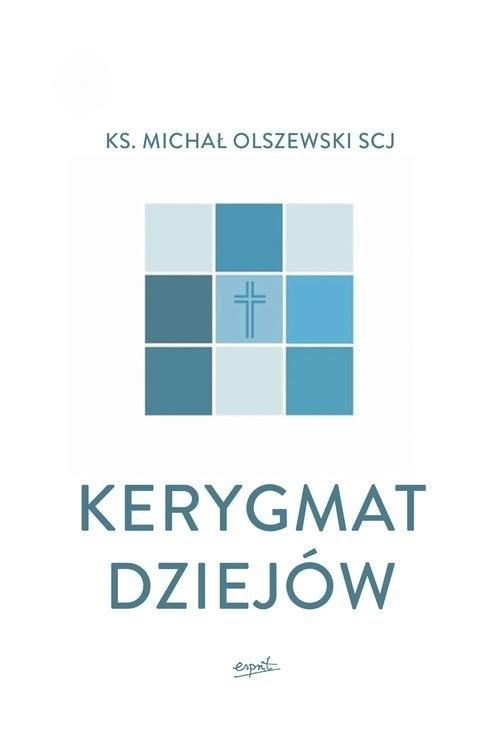 Kerygmat dziejów Olszewski Michał