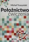 Położnictwo ćwiczenia Troszyński Michał