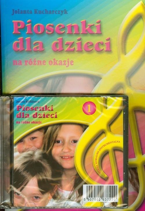 Piosenki dla dzieci na różne okazje + CD Kucharczyk Jolanta