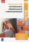Wykonywanie robót montażowych okładzinowych i wykończeniowych Podręcznik Solonek Renata, Pyszel Robert