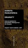 Dramaty. Dwoje biednych Rumunów mówiących... Dorota Masłowska
