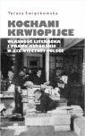 Kochani krwiopijce Własność literacka i prawo autorskie w XIX-wiecznej Polsce Święćkowska Teresa