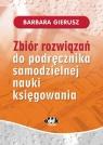 Zbiór rozwiązań do podręcznika samodzielnej nauki księgowania (RFK1270R) Gierusz Barbara