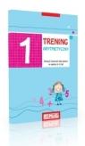 Trening arytmetyczny 1. Zeszyt ćwiczeń dla dzieci w wieku 6–8 lat
