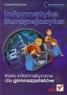 Informatyka Europejczyka Koło informatyczne dla gimnazjalistów Gimnazjum Pańczyk Jolanta