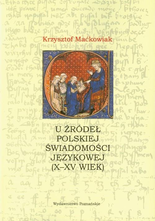 U źródeł polskiej świadomości językowej Maćkowiak Krzysztof