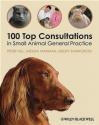 100 Top Consultations in Small Animal General Practice Sheena Warman, Geoff Shawcross, Peter Hill