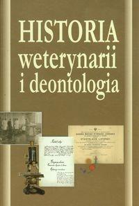 Historia weterynarii i deontologia Janeczek Maciej, Chrószcz Aleksander, Ożóg Tomasz