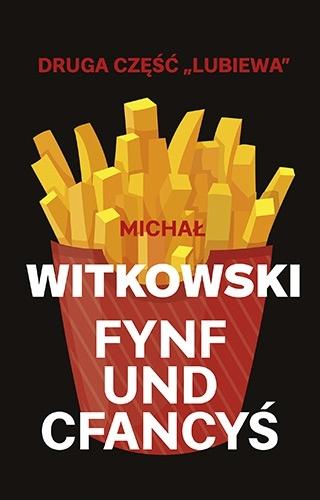 Fynf und cfancyś Witkowski Michał