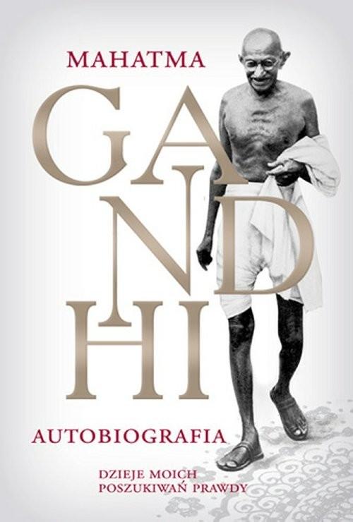 M.K. Gandhi Autobiografia Dzieje moich poszukiwań prawdy Gandhi Mahatma